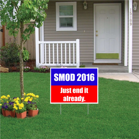 SMOD for President 2016 yard sign