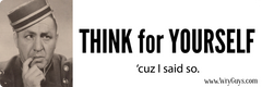 Think for Yourself — libertarian bumper stickers