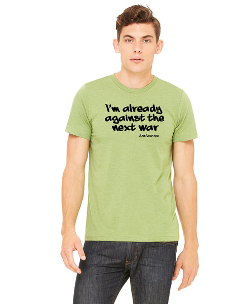 Against the Next War - Unisex Edition - Heather Green