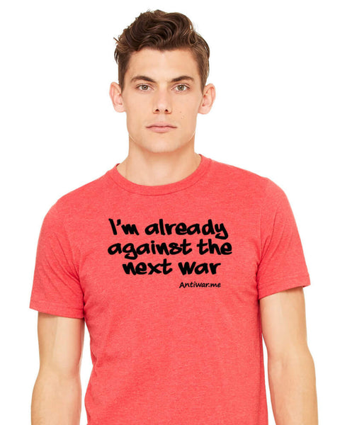 Against the Next War - Unisex Edition - Heather Red