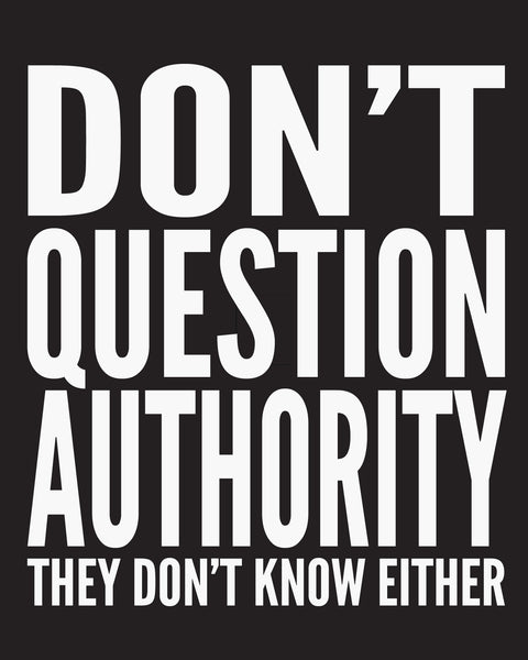 Don't Question Authority - Men's Edition - Black - Both