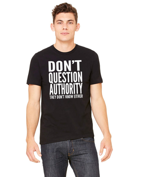 Don't Question Authority - Men's Edition - Black - Front