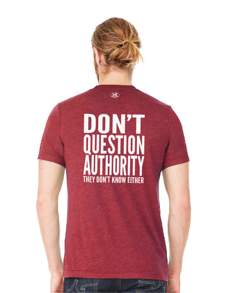 Don't Question Authority - Men's Edition - Cardinal Red Heathered - Back