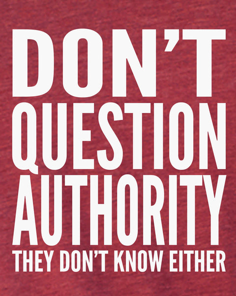 Don't Question Authority - Men's Edition - Cardinal Red Heathered - Both