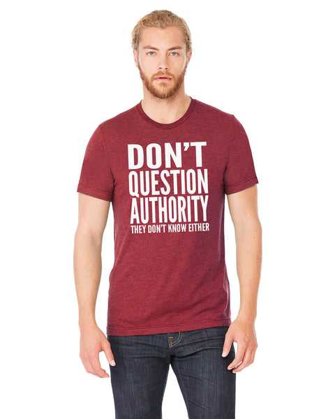 Don't Question Authority - Men's Edition - Cardinal Red Heathered - Front