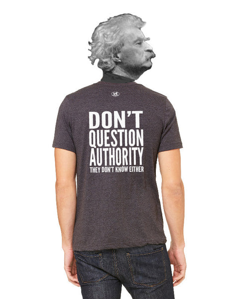 Don't Question Authority - Men's Edition - Dark Grey Heathered - Back