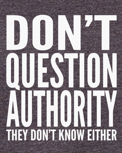 Don't Question Authority - Men's Edition - Dark Grey Heathered - Both