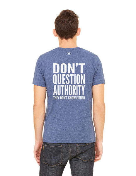 Don't Question Authority - Men's Edition - Navy Blue Heathered - Back