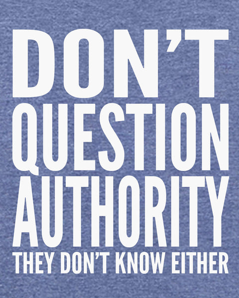 Don't Question Authority - Men's Edition - Navy Blue Heathered - Both