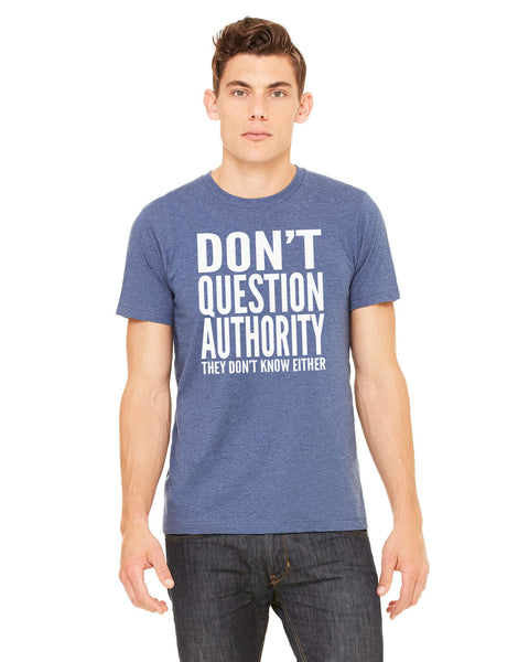 Don't Question Authority - Men's Edition - Navy Blue Heathered - Front