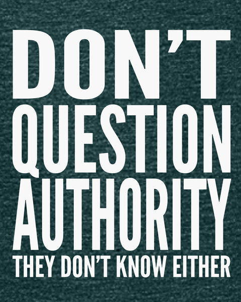 Don't Question Authority - Women's Edition - Dark Green Heathered