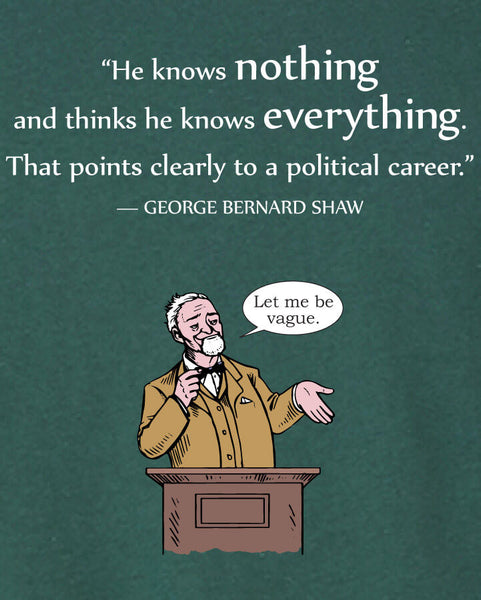 George Bernard Shaw on Politicians - Men's Edition - Forest Green Heathered - Both