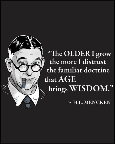 H.L. Mencken on Age & Wisdom - Men's Edition - Black - Both