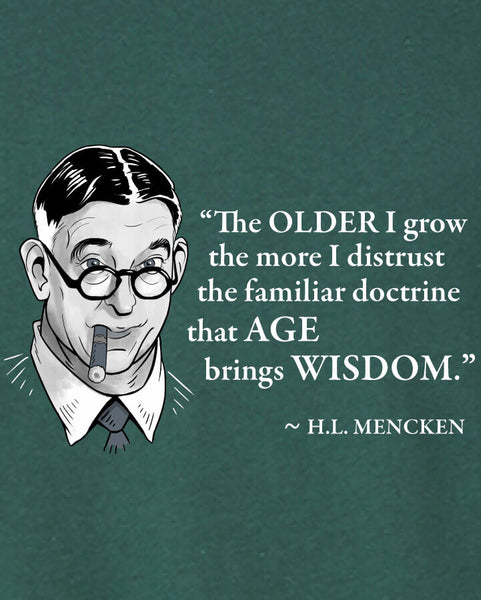 H.L. Mencken on Age & Wisdom - Men's Edition - Forest Green Heathered - Both