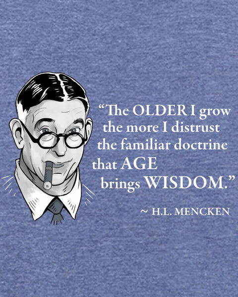 H.L. Mencken on Age & Wisdom - Men's Edition - Navy Blue Heathered - Both