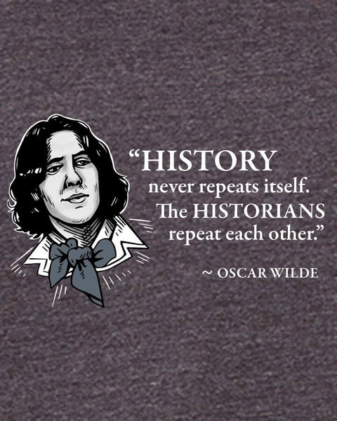 Oscar Wilde on Historians - Men's Edition - Dark Grey Heathered - Both