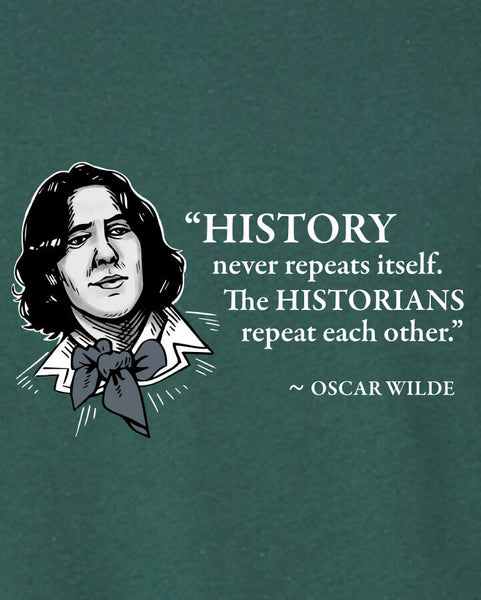 Oscar Wilde on Historians - Men's Edition - Forest Green Heathered - Both