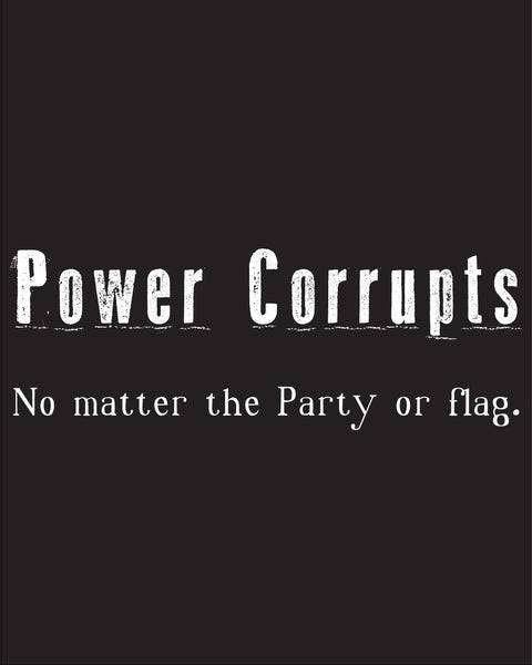 Power Corrupts - Men's Edition - Black - Both