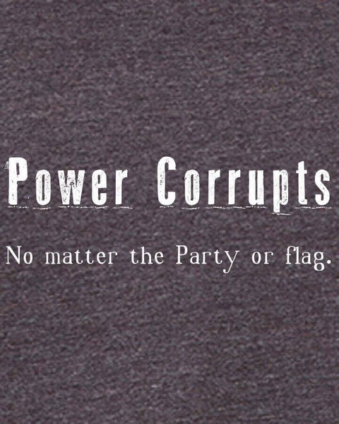 Power Corrupts - Men's Edition - Dark Grey Heathered - Both