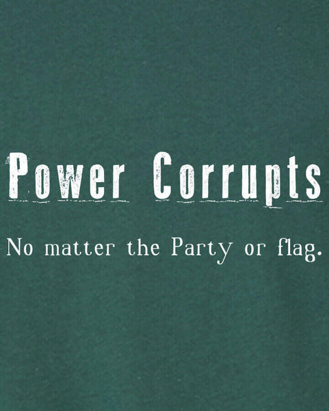 Power Corrupts - Men's Edition - Forest Green Heathered - Both