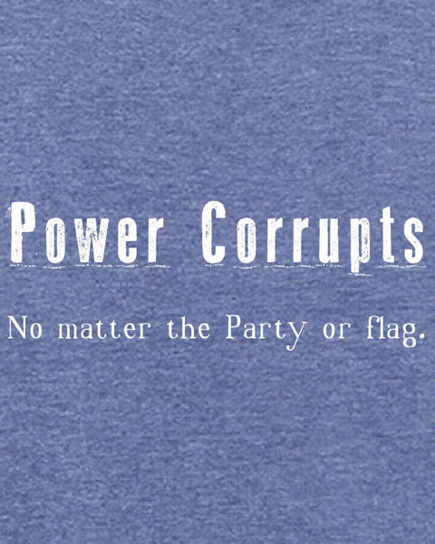 Power Corrupts - Men's Edition - Navy Blue Heathered - Both