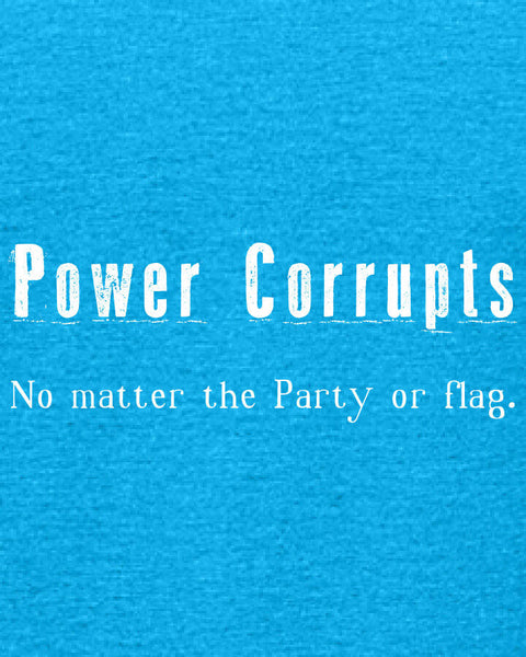 Power Corrupts - Women's Edition - Caribbean Blue Heathered