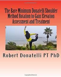 The Bare Minimum  Donatelli Shoulder Method: Rotation to Gain Elevation - Assessment & Treatment