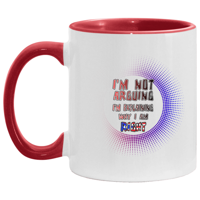 Not Arguing, Just Explaining Accent Mug