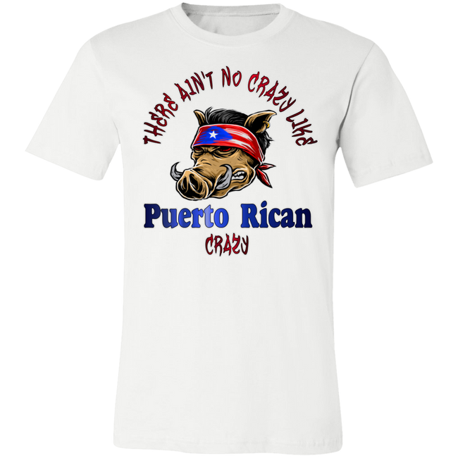 No Crazy Like Puerto Rican Crazy Unisex  T-Shirt