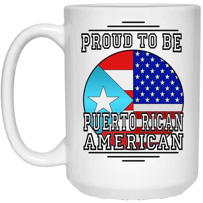 Proud To Be PR American 15 oz. White Mug - Puerto Rican Pride