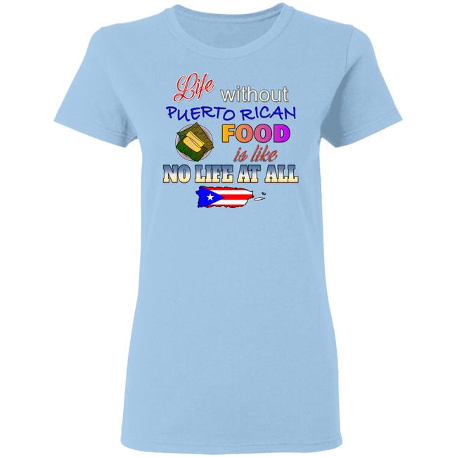 Life W/O PR Food - Ladies' 5.3 oz. T-Shirt - Puerto Rican Pride