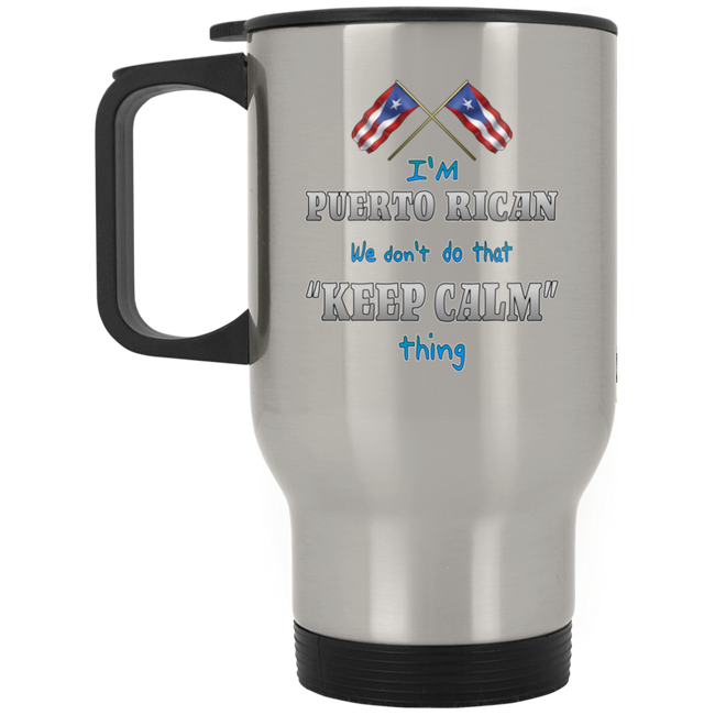 Don't Do Keep Calm Silver Stainless Travel Mug - Puerto Rican Pride