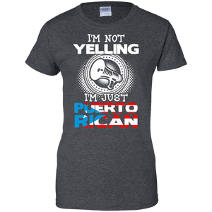 Ladies Tee - Not Yelling, Just Puerto Rican - Ladies Tee