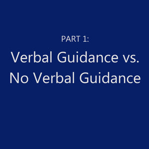 Verbal Guidance vs. No Guidance