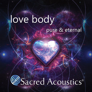 Love Body - pure and eternal