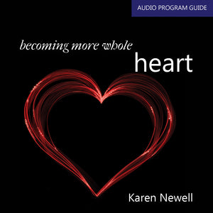 Becoming More Whole - Heart