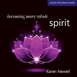 Becoming More Whole - Spirit