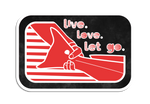 Live.Love.Let.Go Sticker - Accessories