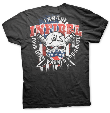 I AM THE INFIDEL YOUR IMAM WARNED YOU ABOUT T-Shirt (Front and Back)