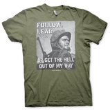 FOLLOW, LEAD OR GET THE HELL OUT OF THE WAY T-Shirt