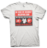 IN CASE OF ASSAULT WEAPONS BAN T-Shirt