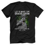 Make The Grass Grow Tee