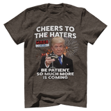 CHEERS TO THE HATERS Tee