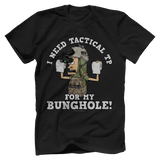 TACTICAL TP FOR MY BUNGHOLE Tee