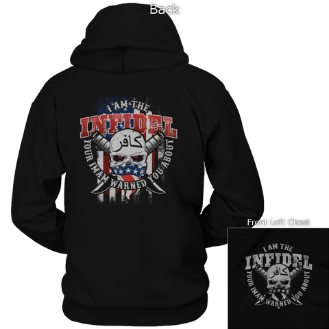 I Am The Infidel Your Imam Warned You About Hoodie