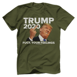 Trump 2020 Your Feelings Tee