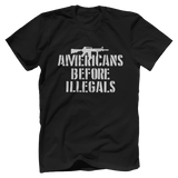 Americans Before Illegals Tee