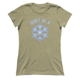 Don't Be A Snowflake Tee