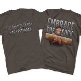 Embrace The Suck Tee