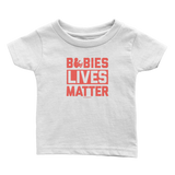 Babies Lives Matter Tee ( Infant, Toddlers, Youth)